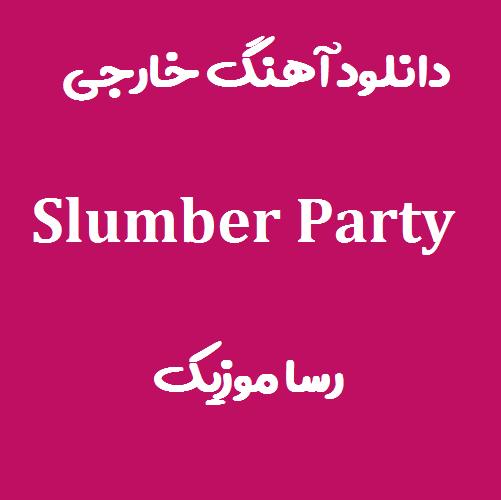 دانلوداهنگ slumber party