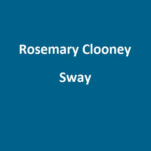 دانلود اهنگ sway rosemary clooney